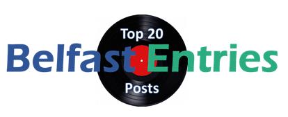 Belfast Entries Top 20 Posts