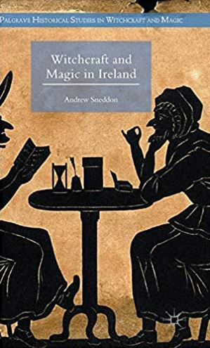 Andrew Sneddon - Witchcraft and Magic in Ireland