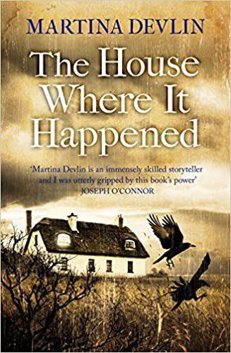 The House Where It Happened – Martina Devlin (Fiction)